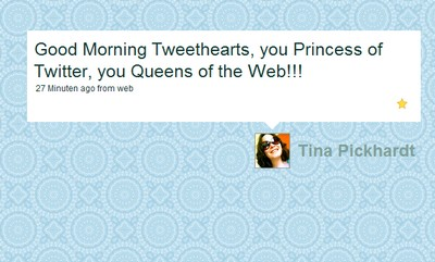 Good Morning Tweethearts, you Princess of Twitter, you Queens of the Web!!!